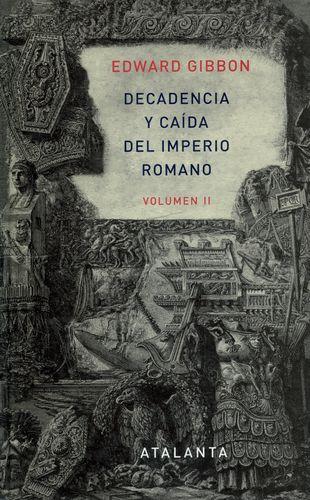 DECADENCIA Y CAIDA (VOL.II) DEL IMPERIO ROMANO