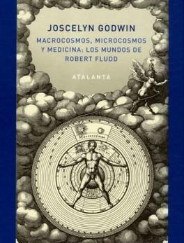 MUNDOS DE ROBERT FLUDD MACROCOSMOS MICROCOSMOS Y MEDICINA, LOS