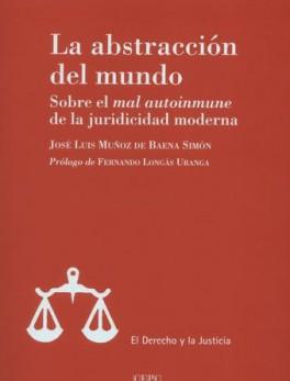 ABSTRACCION DEL MUNDO. SOBRE EL MAL AUTOINMUNE DE LA JURIDICIDAD MODERNA, LA