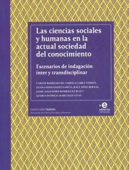 CIENCIAS SOCIALES Y HUMANAS EN LA ACTUAL SOCIEDAD DEL CONOCIMIENTO ESCENARIOS DE INDAGACION INTER Y TRANSDICIP