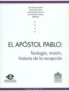 APOSTOL PABLO. TEOLOGIA, MISION, HISTORIA DE LA RECEPCION, EL