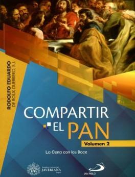 COMPARTIR EL PAN (II) LA CENA CON LOS DOCE