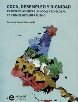 COCA DESEMPLEO Y DIGNIDAD. RESISTENCIAS ENTRE LO LOCAL Y LO GLOBAL CONTRA EL NEOLIBERALISMO