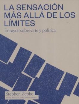 SENSACION MAS ALLA DE LOS LIMITES ENSAYOS SOBRE ARTE Y POLITICA, LA