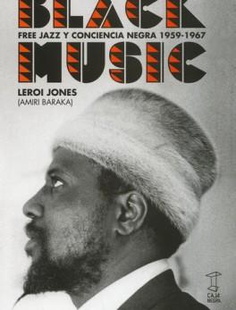 BLACK MUSIC FREE JAZZ Y CONCIENCIA NEGRA 1959-1967