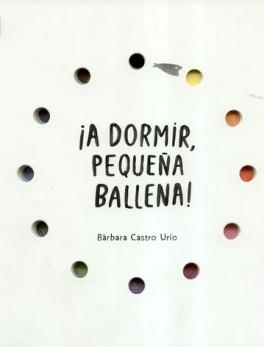 A DORMIR, PEQUEÑA BALLENA