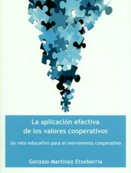 APLICACION EFECTIVA DE LOS VALORES COOPERATIVOS. UN RETO EDUCATIVO, LA