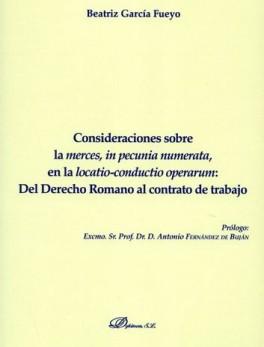 CONSIDERACIONES SOBRE LA MERCES IN PECUNIA NUMERATA EN LA LOCATIO CONDUCTIO OPERARUM DEL DERECHO ROMANO