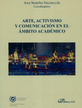 ARTE ACTIVISMO Y COMUNICACION EN EL AMBITO ACADEMICO