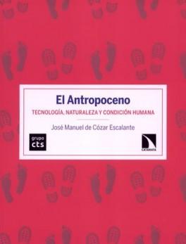 ANTROPOCENO TECNOLOGIA NATURALEZA Y CONDICION HUMANA, EL