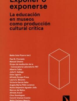 EXPONER O EXPONERSE LA EDUCACION EN MUSEOS COMO PRODUCCION CULTURAL CRITICA