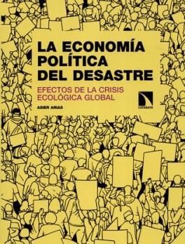 ECONOMIA POLITICA DEL DESASTRE, LA