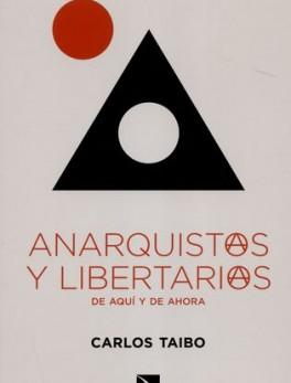ANARQUISTAS Y LEBERTARIAS DE AQUI Y DE AHORA