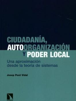 CIUDADANIA AUTOORGANIZACION Y PODER LOCAL UNA APROXIMACIOIN DESDE LA TOERIA DE SISTEMAS