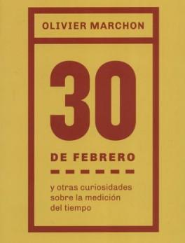 30 DE FEBRERO Y OTRAS CURIOSIDADES SOBRE LA MEDICION DEL TIEMPO