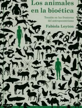 ANIMALES EN LA BIOETICA TENSION DE FRONTERAS DEL ANTROPOCENTRISMO, LOS