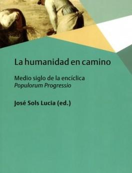 HUMANIDAD EN CAMINO MEDIO SIGLO DE LA ENCICLICA POPULORUM PROGRESSIO, LA