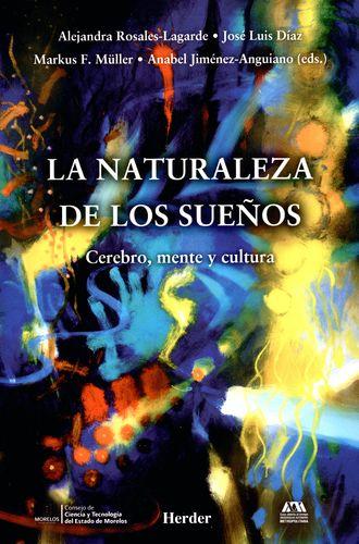 NATURALEZA DE LOS SUEÑOS CEREBRO MENTE Y CULTURA, LA