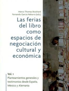 FERIAS DEL LIBRO COMO ESPACIO DE NEGOCIACION CULTURAL Y ECONOMICA, LAS