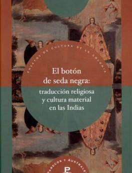 BOTON DE SEDA NEGRA TRADUCCION RELIGIOSA Y CULTURA MATERIAL EN LAS INDIAS, EL