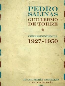 PEDRO SALINAS GUILLERMO DE TORRE CORRESPONDENCIA 1927-1950