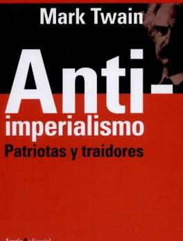 ANTI IMPERIALISMO PATRIOTAS Y TRAIDORES