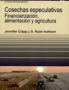 COSECHAS ESPECULATIVAS FINANCIARIZACION ALIMENTACION Y AGRICULTURA