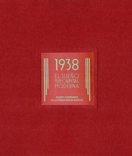 1938 EL SUEÑO DE UNA CAPITAL MODERNA