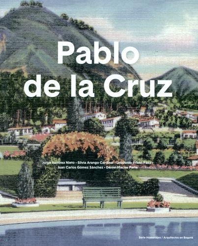 PABLO DE LA CRUZ. INCLUYE MAPA DE BOGOTA 1938