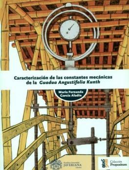 CARACTERIZACION DE LAS CONSTANTES MECANICAS DE LA GUADUA ANGUSTIFOLIA KUNTH