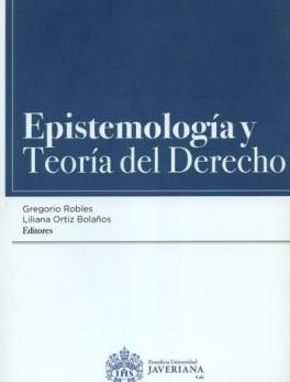 EPISTEMOLOGIA Y TEORIA DEL DERECHO