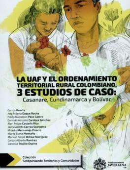 UAF Y EL ORDENAMIENTO TERRITORIAL RURAL COLOMBIANO 3 ESTUDIOS DE CASO CASANARE CUNDINAMARCA Y BOLIVAR, LA