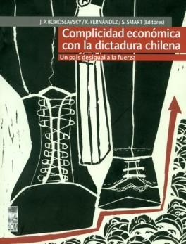 COMPLICIDAD ECONOMICA CON LA DICTADURA CHILENA UN PAIS DESIGUAL A LA FUERZA