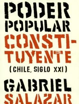 EN EL NOMBRE DEL PODER POPULAR CONSTITUYENTE CHILE SIGLO XXI
