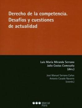 DERECHO DE LA COMPETENCIA. DESAFIOS Y CUESTIONES DE ACTUALIDAD