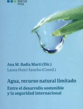 AGUA RECURSO NATURAL LIMITADO. ENTRE EL DESARROLLO SOSTENIBLE Y LA SEGURIDAD INTERNACIONAL