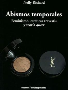 ABISMOS TEMPORALES FEMINISMO ESTETICAS TRAVESTIS Y TEORIA QUEER