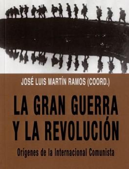 GRAN GUERRA Y LA REVOLUCION ORIGENES DE LA INTERNACIONAL COMUNISTA, LA