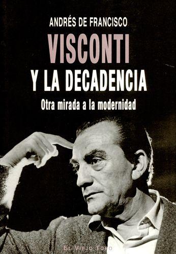 VISCONTI Y LA DECADENCIA OTRA MIRADA A LA MODERNIDAD