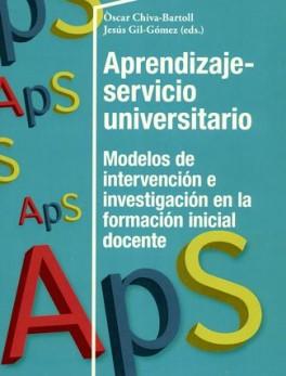 APRENDIZAJE SERVICIO UNIVERSITARIO. MODELOS DE INTERVENCION E INVESTIGACION EN LA FORMACION INICIAL DOCENTE
