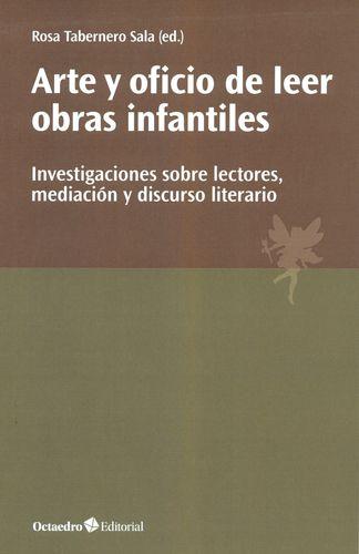 ARTE Y OFICIO DE LEER OBRAS INFANTILES. INVESTIGACIONES SOBRE LECTORES MEDIACION Y DISCURSO