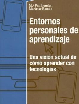 ENTORNOS PERSONALES DE APRENDIZAJE UNA VISION ACTUAL DE COMO APRENDER CON TECNOLOGIAS