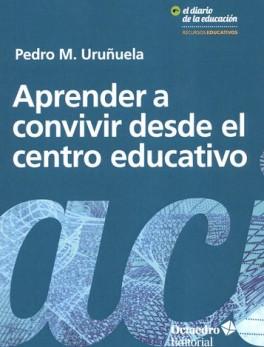 APRENDER A CONVIVIR DESDE EL CENTRO EDUCATIVO
