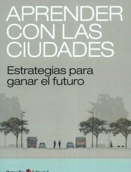 APRENDER CON LAS CIUDADES ESTRATEGIAS PARA GANAR EL FUTURO