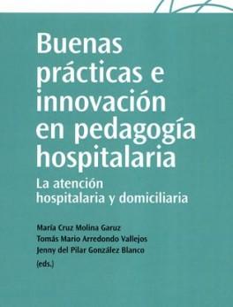 BUENAS PRACTICAS E INNOVACION EN PEDAGOGIA HOSPITALARIA LA ATENCION HOSPITALARIA Y DOMICILIARIA