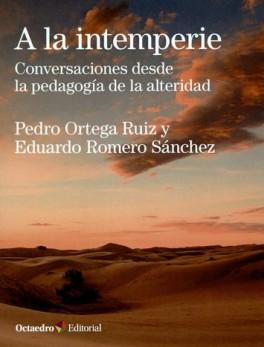 A LA INTEMPERIE CONVERSACIONES DESDE LA PEDAGOGIA DE LA ALTERIDAD