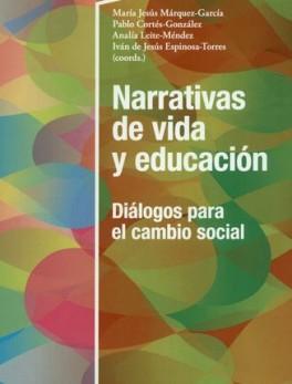 NARRATIVAS DE VIDA Y EDUCACION DIALOGOS PARA EL CAMBIO SOCIAL