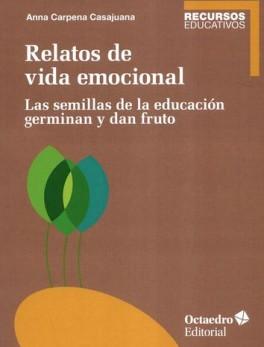 RELATOS DE VIDA EMOCIONAL LAS SEMILLAS DE LA EDUCACION GERMINAN Y DAN FRUTO