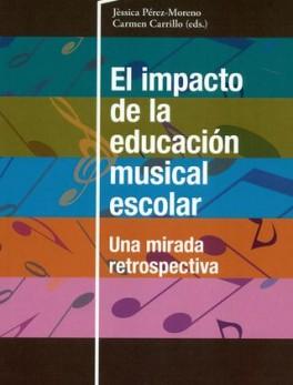 IMPACTO DE LA EDUCACION MUSICAL ESCOLAR UNA MIRADA RETROSPECTIVA, EL