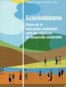 ECOCIUDADANIA. RETOS DE LA EDUCACION AMBIENTAL ANTE LOS OBJETIVOS DE DESARROLLO SOSTENIBLE